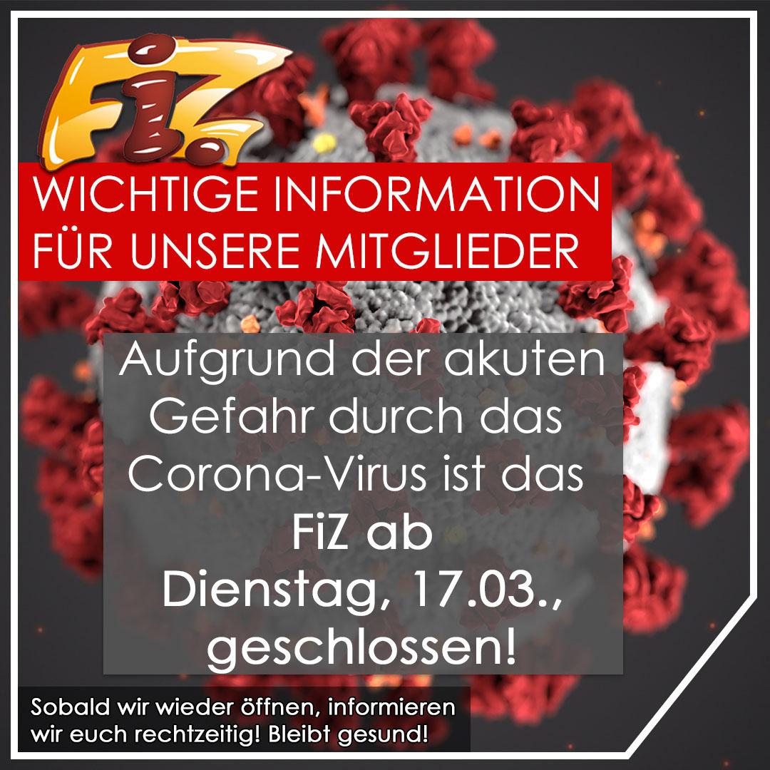 FiZ aufgrund des Corona-Virus vorübergehend geschlossen
